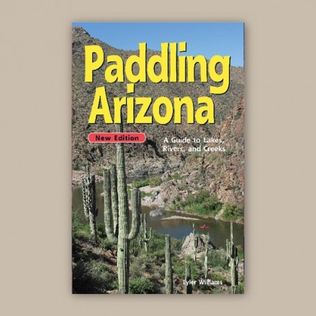 Paddling Arizona Outdoors Guide Book
