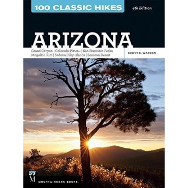 100 Classic Hikes in Arizona Guide Book